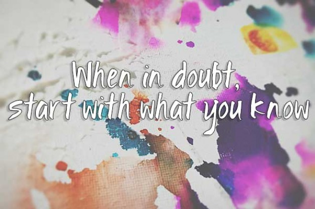 When in doubt, start with what you know